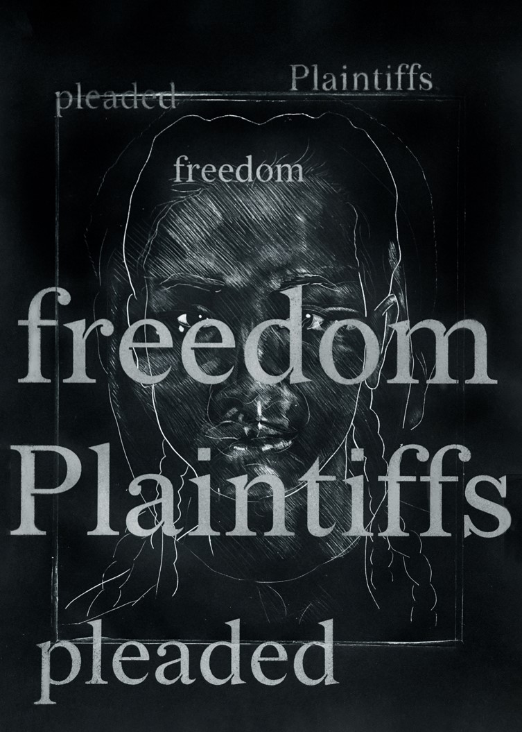 Graphic poster with image behind text that says Freedom Plaintiffs Pleaded, a work by Titus Kaphar